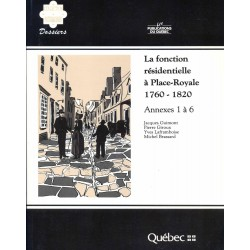 La fonction résidentielle à Place-Royale 1760-1820 Annexes 1-6